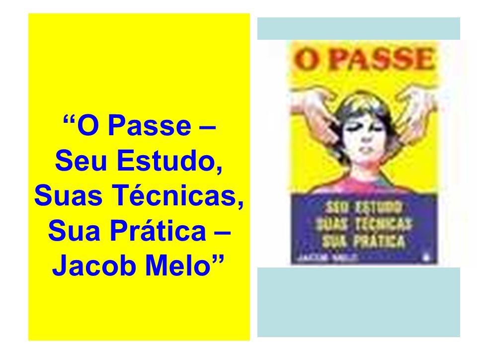 O Passe – Seu Estudo, Suas Técnicas, Sua Prática – Jacob Melo