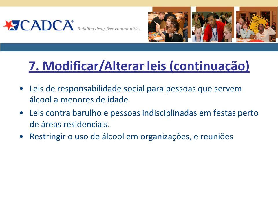 Leis de responsabilidade social para pessoas que servem álcool a menores de idade Leis contra barulho e pessoas indisciplinadas em festas perto de áreas residenciais.