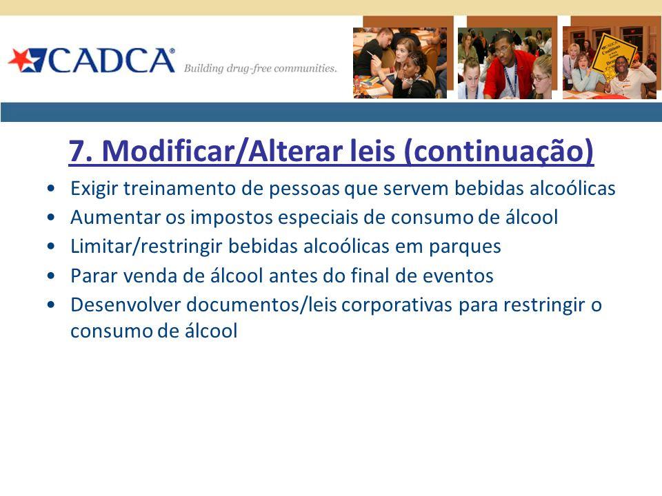 Exigir treinamento de pessoas que servem bebidas alcoólicas Aumentar os impostos especiais de consumo de álcool Limitar/restringir bebidas alcoólicas