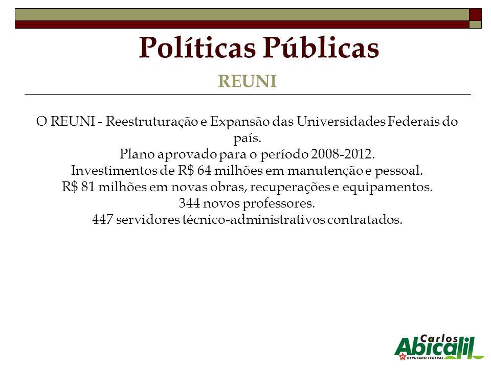 REUNI O REUNI - Reestruturação e Expansão das Universidades Federais do país. Plano aprovado para o período 2008-2012. Investimentos de R$ 64 milhões
