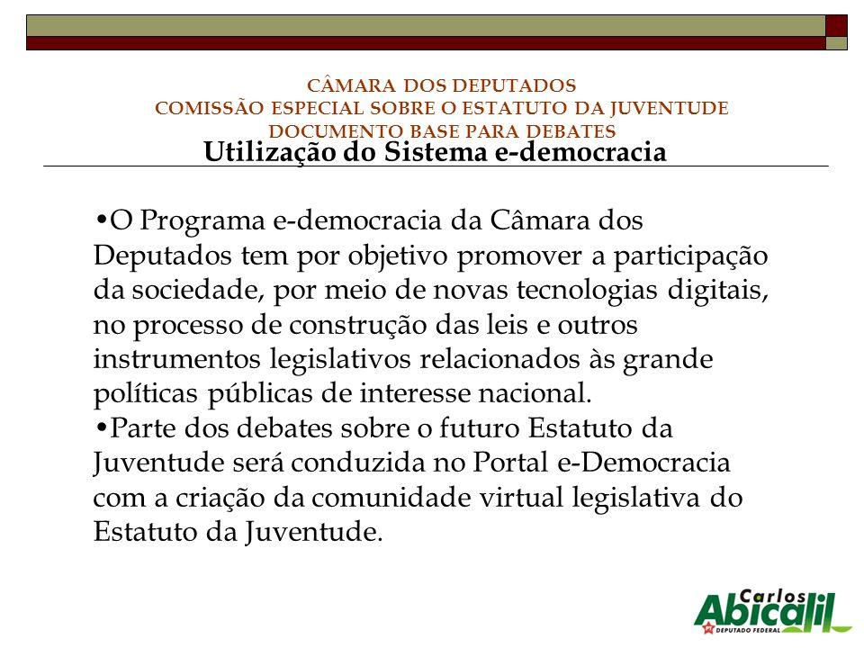 Utilização do Sistema e-democracia O Programa e-democracia da Câmara dos Deputados tem por objetivo promover a participação da sociedade, por meio de