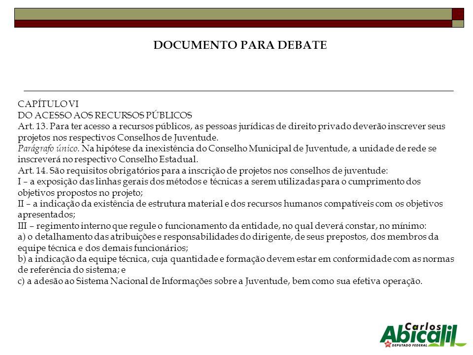 DOCUMENTO PARA DEBATE CAPÍTULO VI DO ACESSO AOS RECURSOS PÚBLICOS Art. 13. Para ter acesso a recursos públicos, as pessoas jurídicas de direito privad