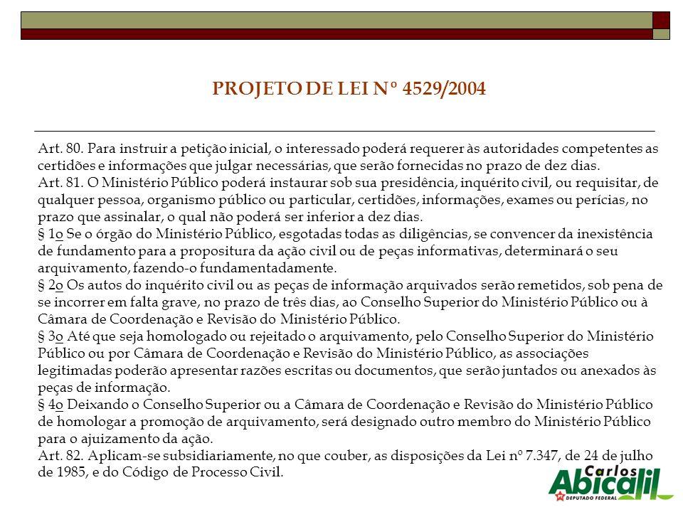 PROJETO DE LEI Nº 4529/2004 Art. 80. Para instruir a petição inicial, o interessado poderá requerer às autoridades competentes as certidões e informaç