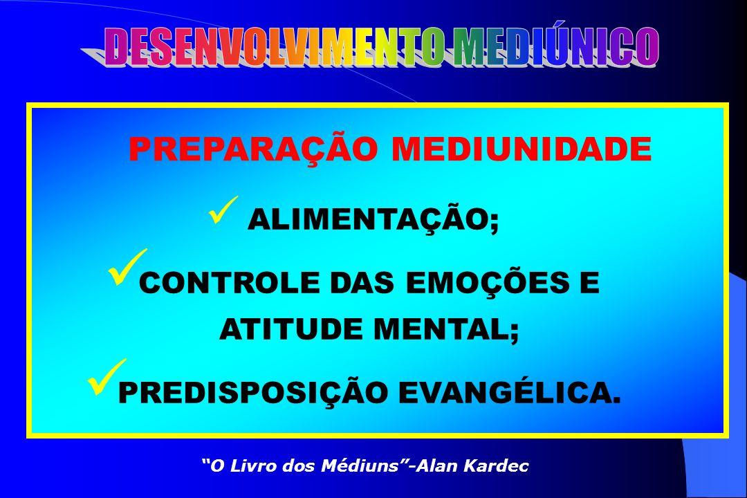 CONDIÇÕES FÍSICAS MEDIUNIDADE IDADE; SAÚDE FÍSICA; EQUILÍBRIO PSÍQUICO. O Livro dos Médiuns-Alan Kardec