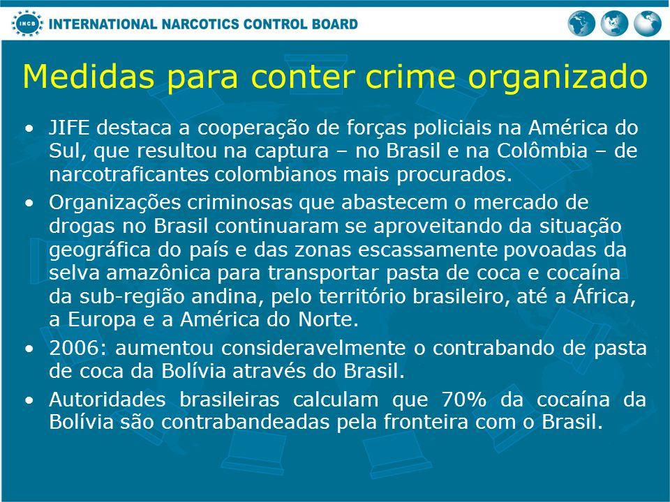 JIFE destaca a cooperação de forças policiais na América do Sul, que resultou na captura – no Brasil e na Colômbia – de narcotraficantes colombianos m
