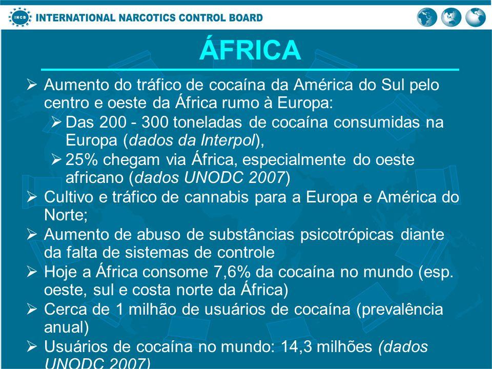 ÁFRICA Aumento do tráfico de cocaína da América do Sul pelo centro e oeste da África rumo à Europa: Das 200 - 300 toneladas de cocaína consumidas na E