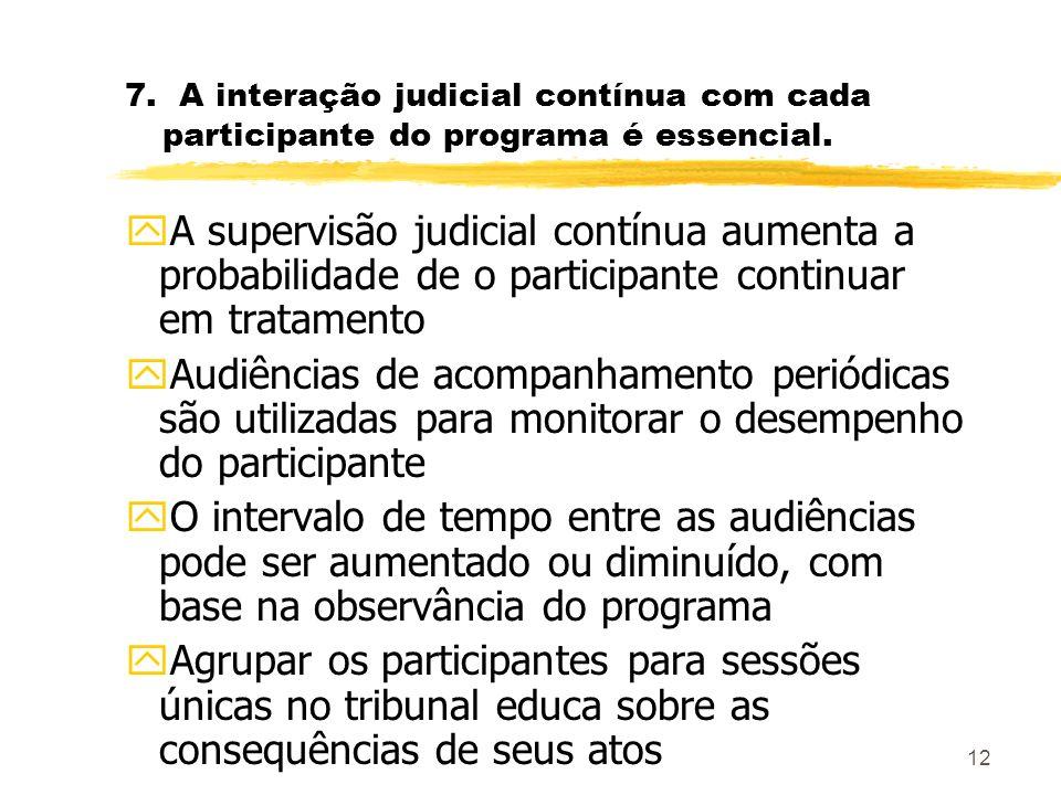 12 7.A interação judicial contínua com cada participante do programa é essencial.