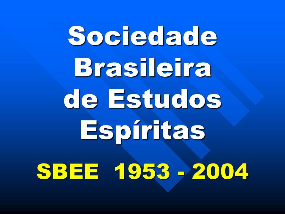 Sociedade Brasileira de Estudos Espíritas SBEE 1953 - 2004