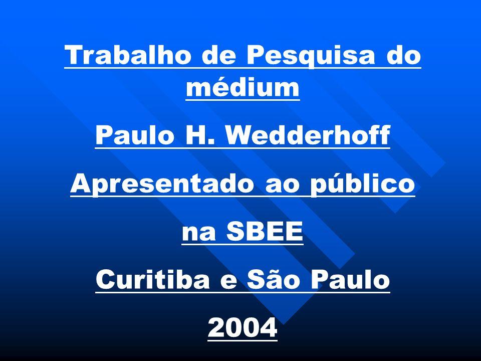 Trabalho de Pesquisa do médium Paulo H. Wedderhoff Apresentado ao público na SBEE Curitiba e São Paulo 2004