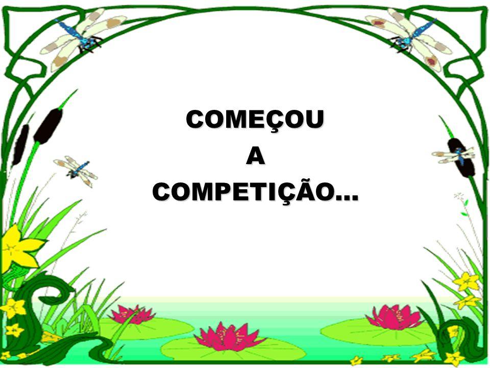 COMEÇOUACOMPETIÇÃO...