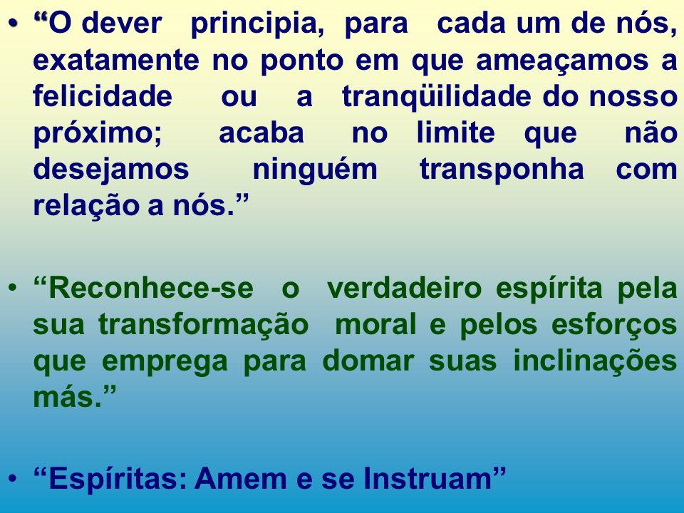 A perfeição está toda, como disse o Cristo, na prática da caridade; mas, a caridade alcança todas as atitudes e relações sociais. Nenhuma caridade ter