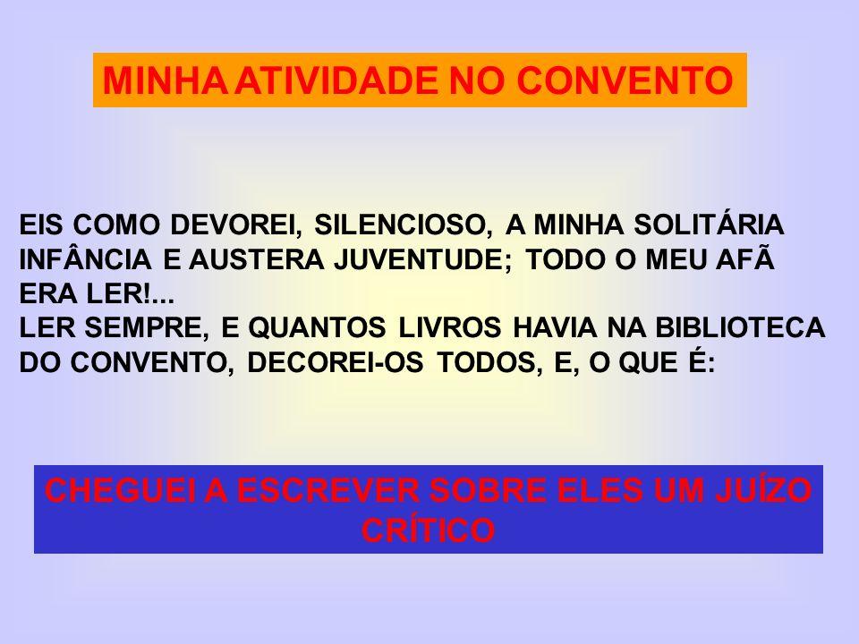 Serás ministro de Deus e fugirás da mulher, porque Satanás dela se vale para perder o homem...
