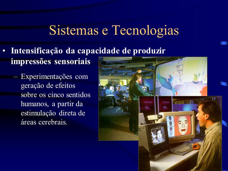 Sistemas e Tecnologias Intensificação da capacidade de produzir impressões sensoriais –Experimentações com geração de efeitos sobre os cinco sentidos