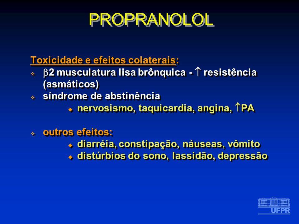 Toxicidade e efeitos colaterais: 2 musculatura lisa brônquica - resistência (asmáticos) síndrome de abstinência nervosismo, taquicardia, angina, PA ou