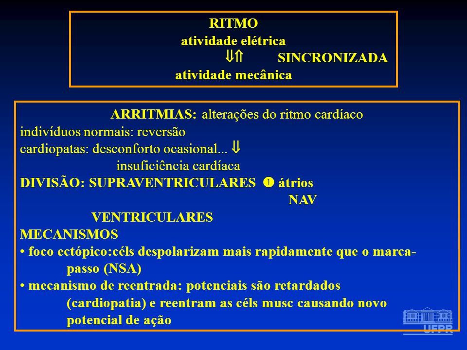 ARRITMIAS: alterações do ritmo cardíaco indivíduos normais: reversão cardiopatas: desconforto ocasional... insuficiência cardíaca DIVISÃO: SUPRAVENTRI