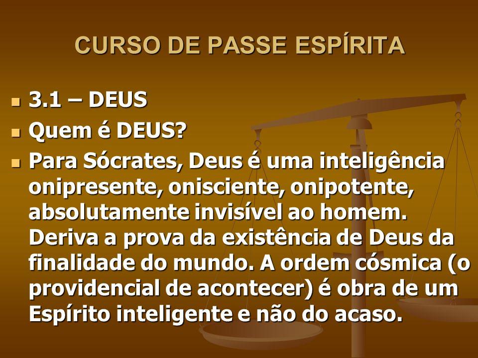 CURSO DE PASSE ESPÍRITA Para o Espiritismo, Deus é a inteligência suprema, causa primária de todas a coisas.