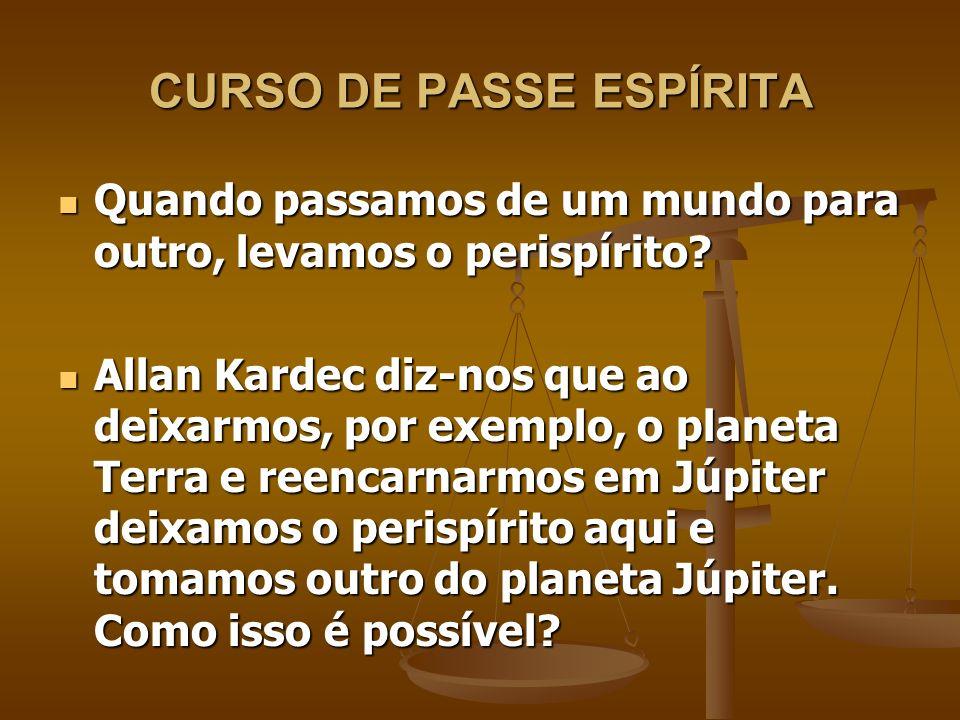 CURSO DE PASSE ESPÍRITA A sede da memória está localizada no Espírito ou no perispírito.