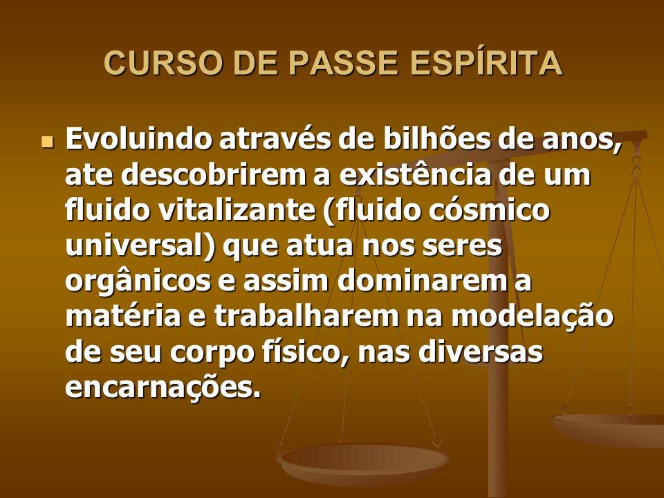 CURSO DE PASSE ESPÍRITA 3.3 – MATERIA 3.3 – MATERIA E a condensação do Fluido cósmico universal E a condensação do Fluido cósmico universal