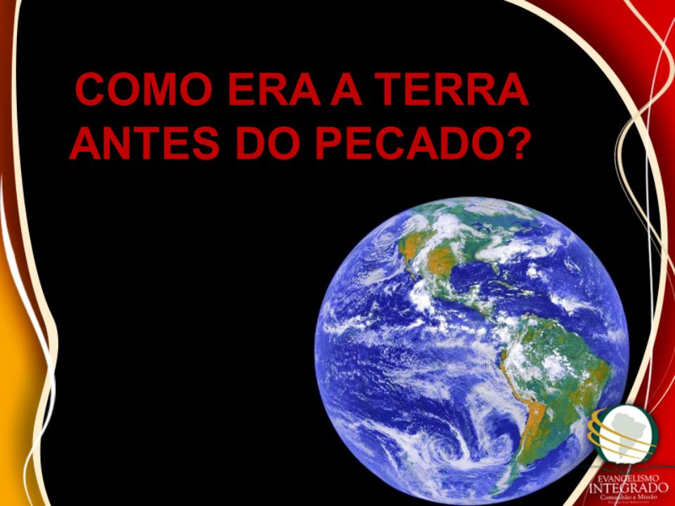 COMO ERA A TERRA ANTES DO PECADO