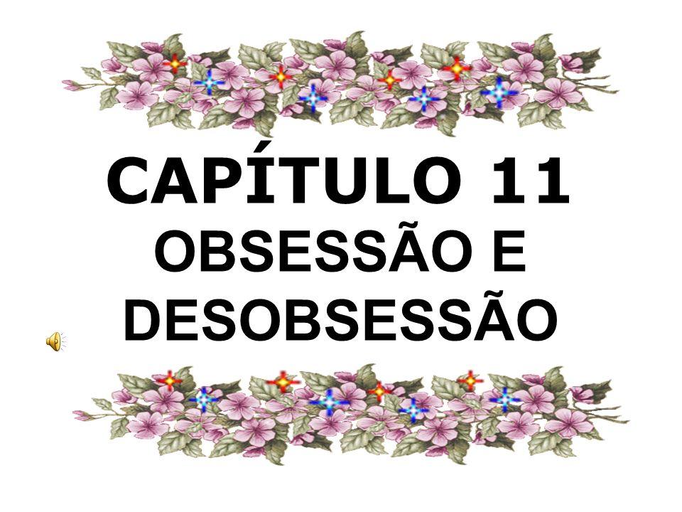 CAPÍTULO 11 OBSESSÃO E DESOBSESSÃO