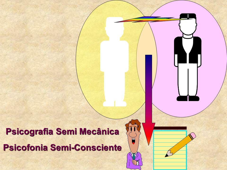 Psicografia Semi Mecânica Psicofonia Semi-Consciente