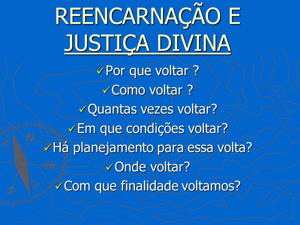 BASES DO PENSAMENTO ESPÍRITA SOBRE A REENCARNAÇÃO E A JUSTIÇA DIVINA 1.
