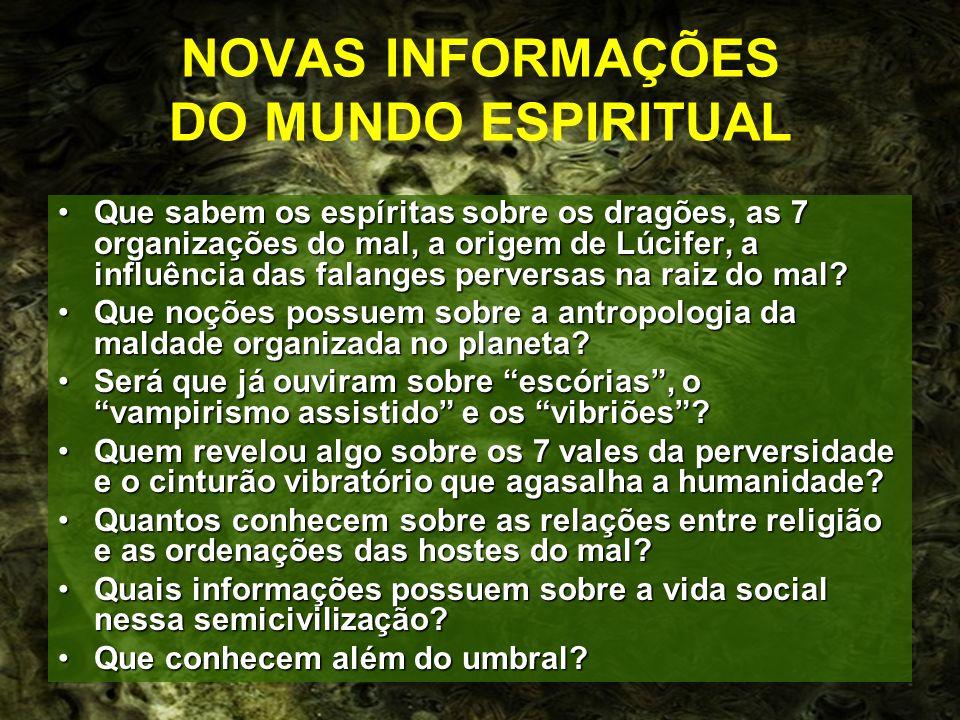 NOVAS INFORMAÇÕES DO MUNDO ESPIRITUAL Que sabem os espíritas sobre os dragões, as 7 organizações do mal, a origem de Lúcifer, a influência das falange