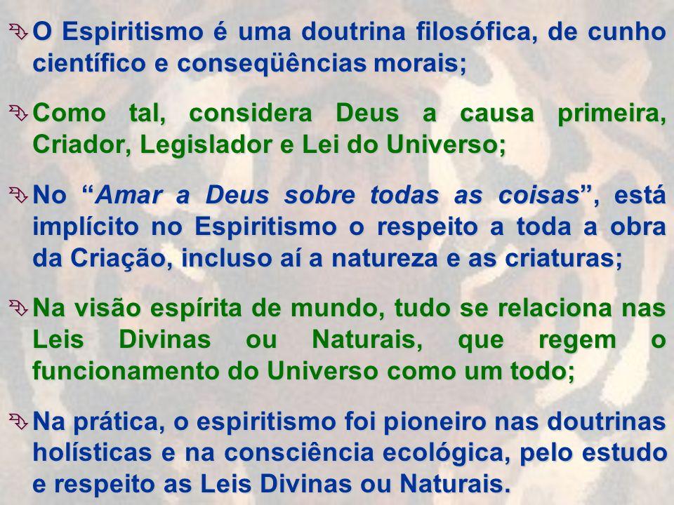 O Espiritismo é uma doutrina filosófica, de cunho científico e conseqüências morais; O Espiritismo é uma doutrina filosófica, de cunho científico e co