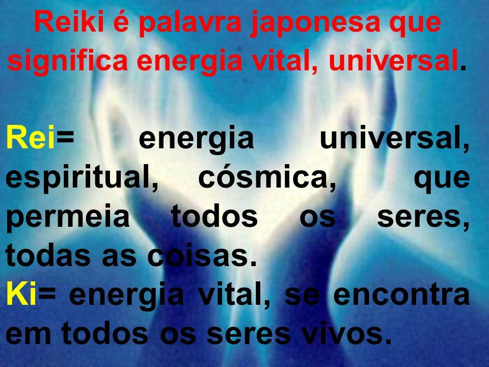 Reiki é palavra japonesa que significa energia vital, universal. Rei= energia universal, espiritual, cósmica, que permeia todos os seres, todas as coi