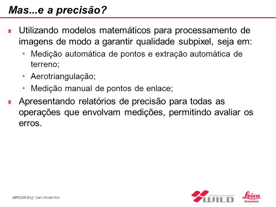 ABR/2005 Eng°. Cart. William Kim Mas...e a precisão? Utilizando modelos matemáticos para processamento de imagens de modo a garantir qualidade subpixe