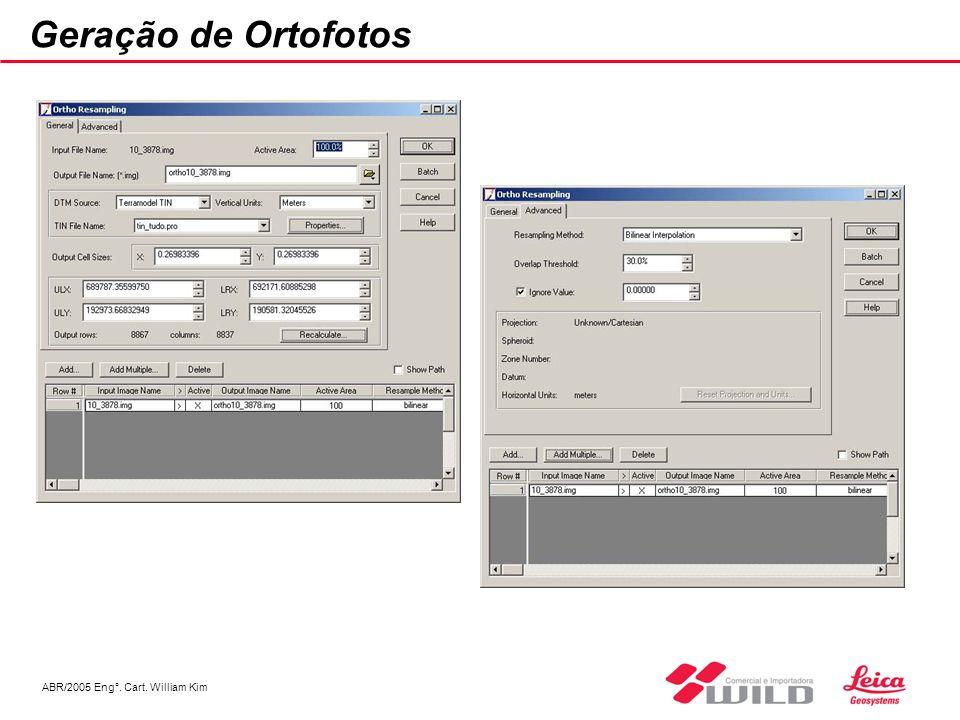 ABR/2005 Eng°. Cart. William Kim Geração de Ortofotos