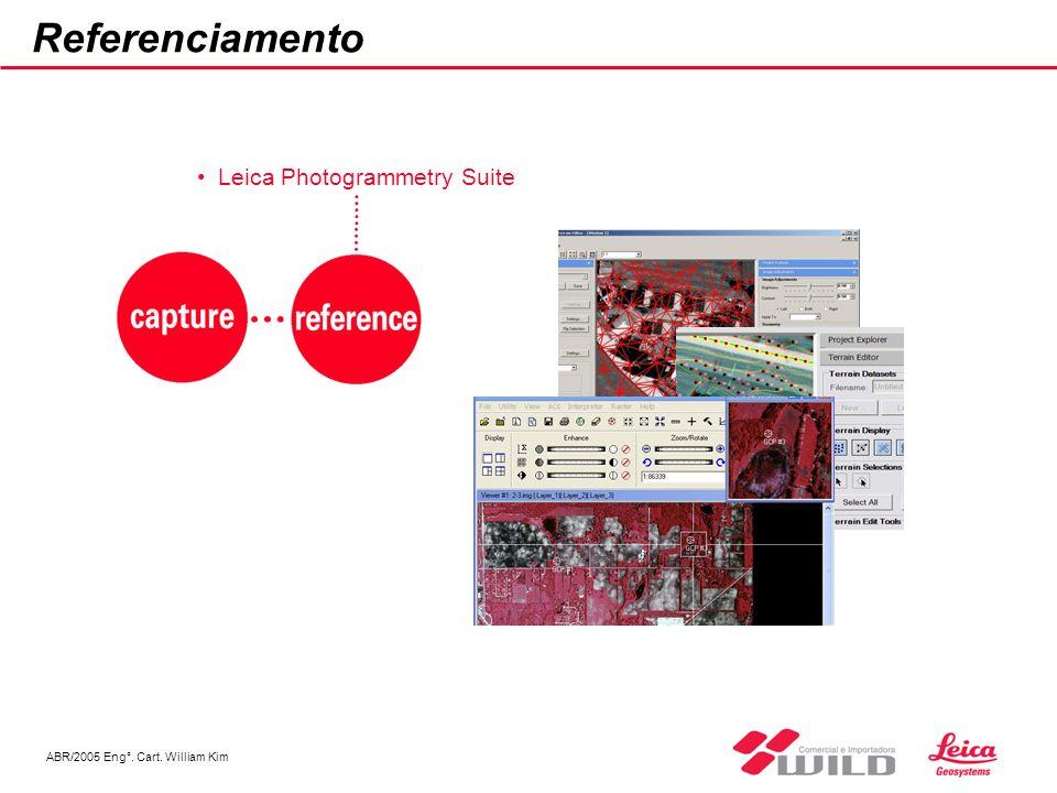 ABR/2005 Eng°. Cart. William Kim Referenciamento Leica Photogrammetry Suite