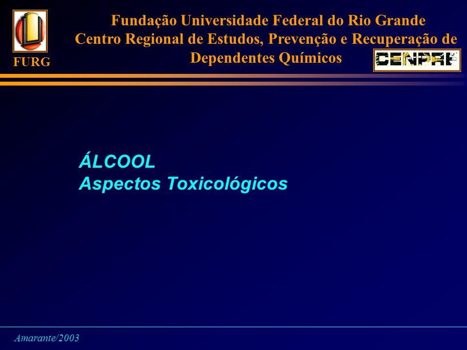 Fundação Universidade Federal do Rio Grande Centro Regional de Estudos, Prevenção e Recuperação de Dependentes Químicos FURG Amarante/2003 ÁLCOOL Aspe