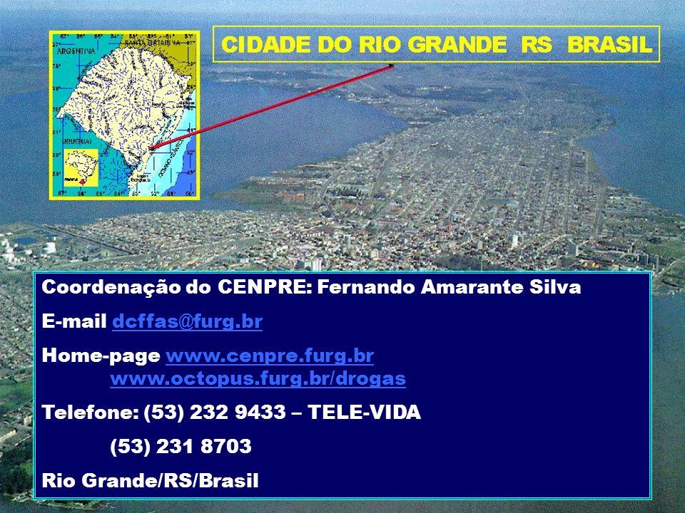 Coordenação do CENPRE: Fernando Amarante Silva E-mail dcffas@furg.brdcffas@furg.br Home-page www.cenpre.furg.br www.octopus.furg.br/drogaswww.cenpre.f