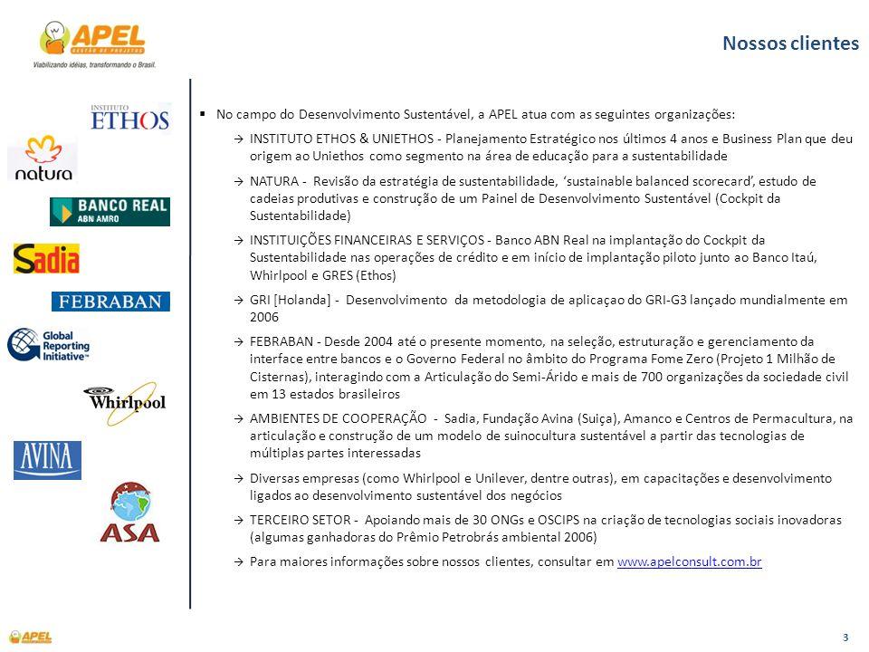 3 No campo do Desenvolvimento Sustentável, a APEL atua com as seguintes organizações: INSTITUTO ETHOS & UNIETHOS - Planejamento Estratégico nos último