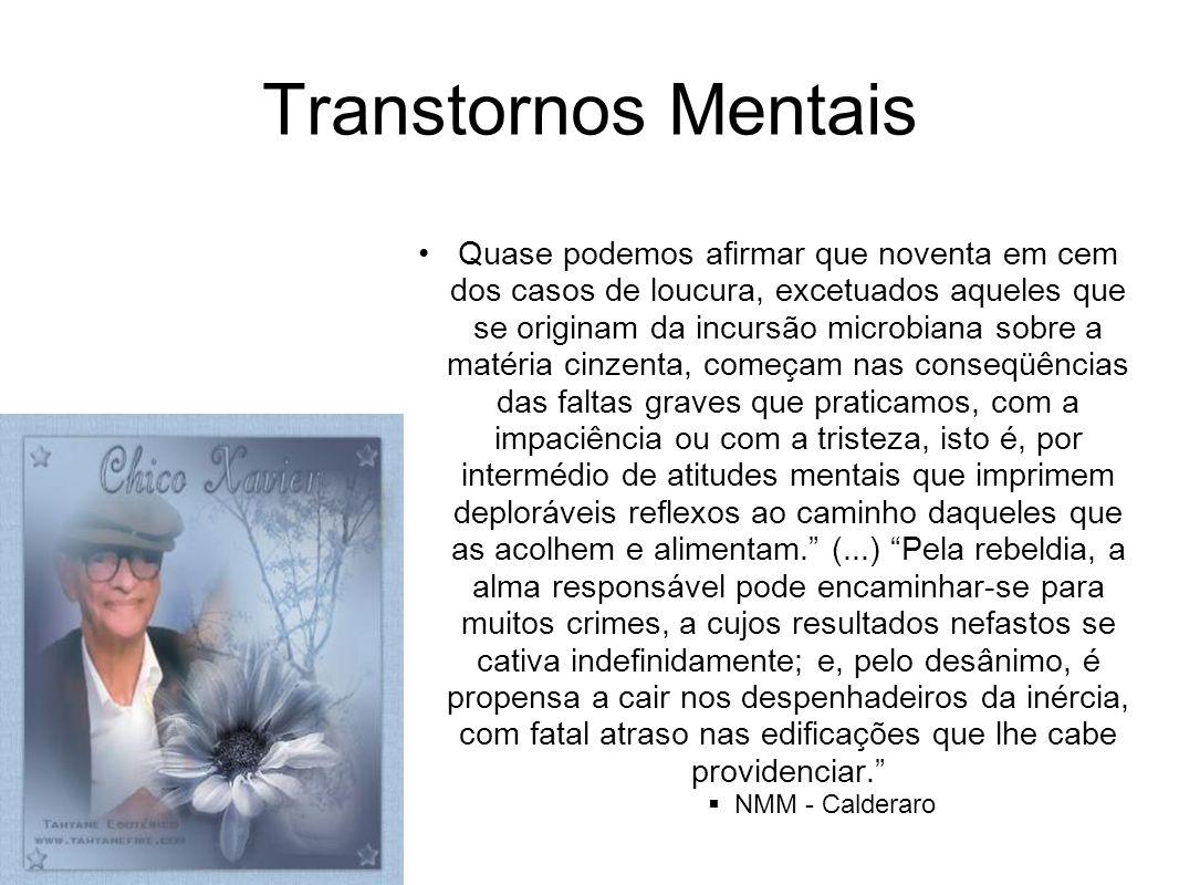 Orientações sobre Tratamento para Mediunidade e Doença Mental Todo transtorno mental em sua evolução é acompanhado de obsessão.