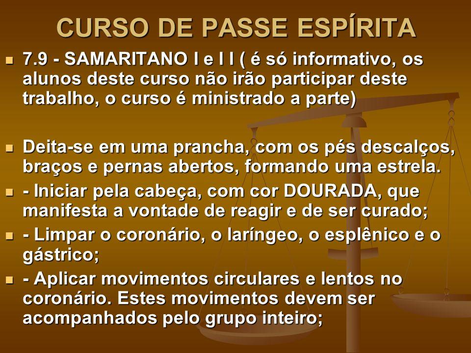 CURSO DE PASSE ESPÍRITA 7.9 - SAMARITANO I e I I ( é só informativo, os alunos deste curso não irão participar deste trabalho, o curso é ministrado a
