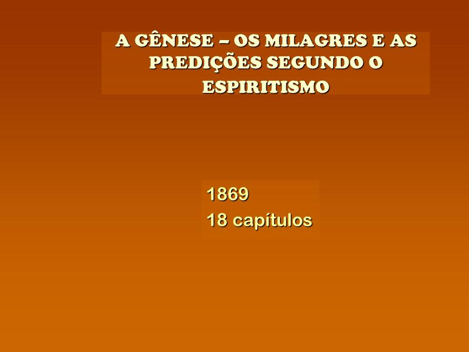 A GÊNESE – OS MILAGRES E AS PREDIÇÕES SEGUNDO O ESPIRITISMO 1869 18 capítulos