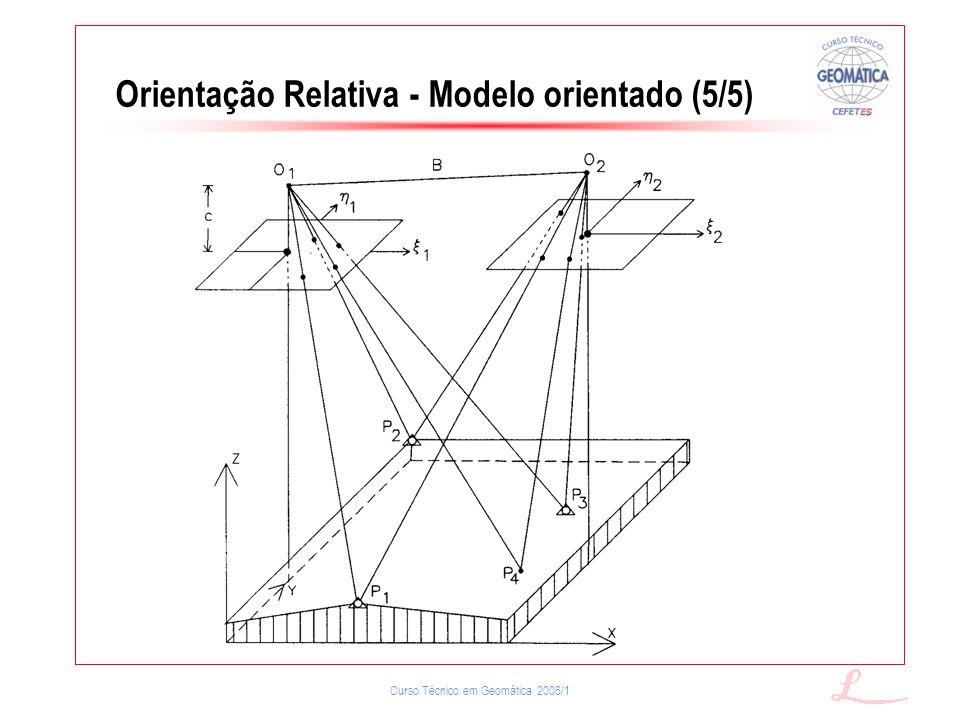 Curso Técnico em Geomática 2006/1 Orientação Relativa - Modelo orientado (5/5)