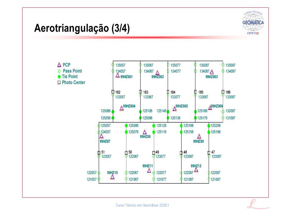 Curso Técnico em Geomática 2006/1 Aerotriangulação (3/4)