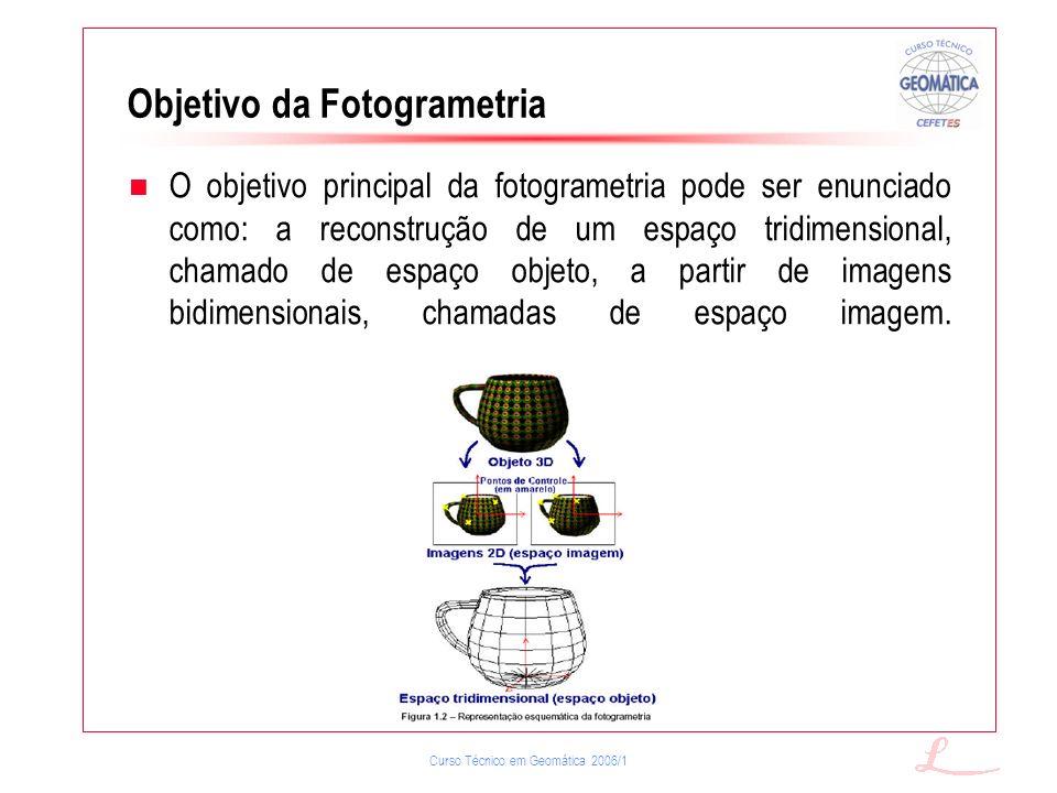 Curso Técnico em Geomática 2006/1 Divisão da fotogrametria: De acordo com a forma de reconstrução do espaço tridimensional podemos clasificar a fotogrametria em: Fotogrametria Analógica; Fotogrametria Analítica; Fotogrametria Digital.