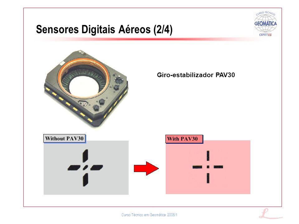 Curso Técnico em Geomática 2006/1 Sensores Digitais Aéreos (2/4) Giro-estabilizador PAV30