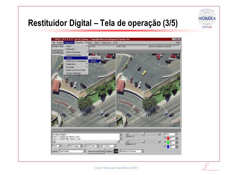 Curso Técnico em Geomática 2006/1 Restituidor Digital – Tela de operação (3/5)
