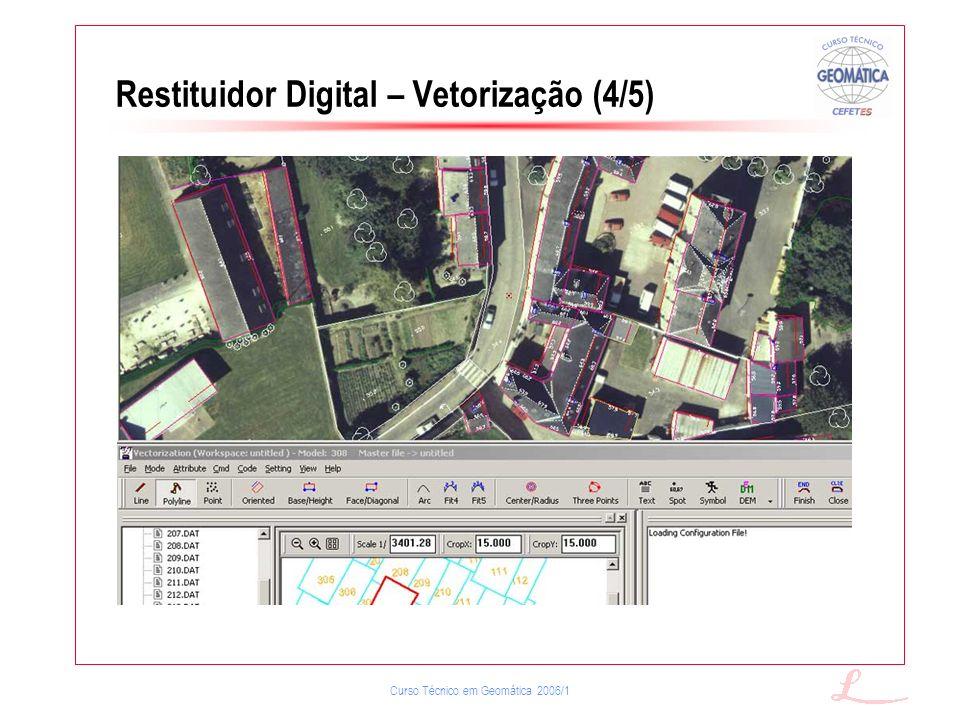 Curso Técnico em Geomática 2006/1 Restituidor Digital – Vetorização (4/5)