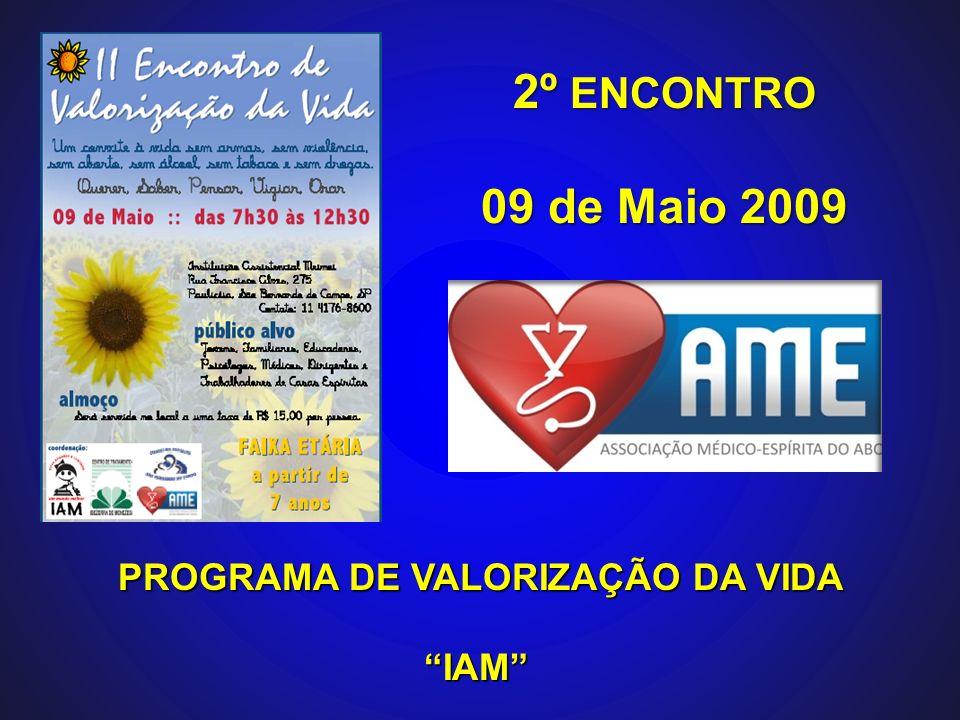 PROGRAMA DE VALORIZAÇÃO DA VIDA PROGRAMA DE VALORIZAÇÃO DA VIDAIAM 2º ENCONTRO 09 de Maio 2009
