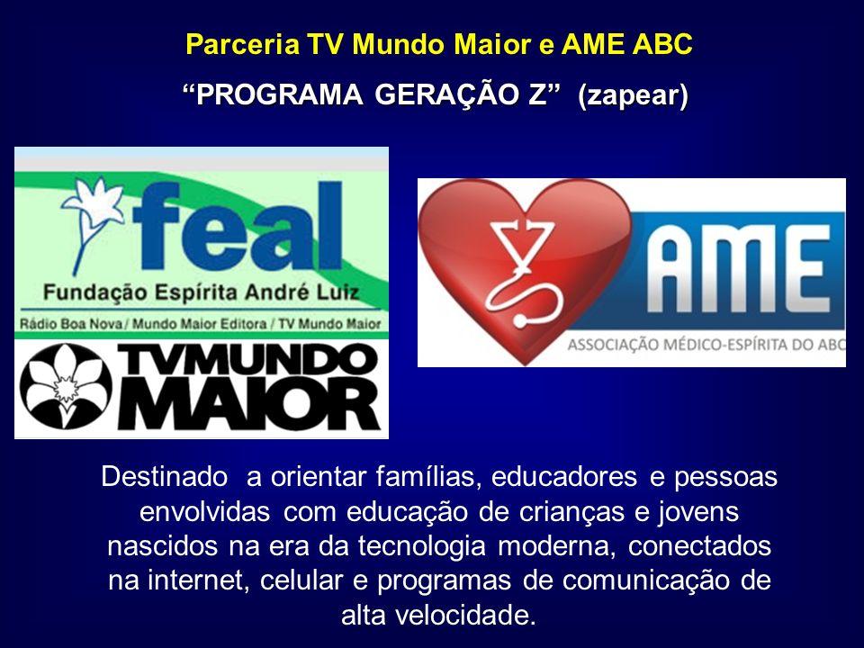 Parceria TV Mundo Maior e AME ABC Destinado a orientar famílias, educadores e pessoas envolvidas com educação de crianças e jovens nascidos na era da