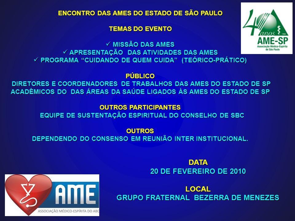 ENCONTRO DAS AMES DO ESTADO DE SÃO PAULO TEMAS DO EVENTO MISSÃO DAS AMES MISSÃO DAS AMES APRESENTAÇÃO DAS ATIVIDADES DAS AMES APRESENTAÇÃO DAS ATIVIDA