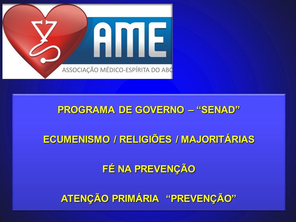 PROGRAMA DE GOVERNO – SENAD ECUMENISMO / RELIGIÕES / MAJORITÁRIAS FÉ NA PREVENÇÃO ATENÇÃO PRIMÁRIA PREVENÇÃO PROGRAMA DE GOVERNO – SENAD ECUMENISMO /