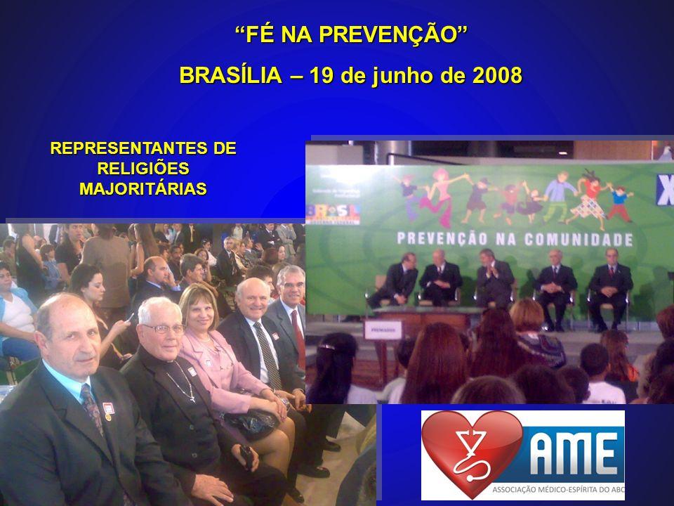 FÉ NA PREVENÇÃO BRASÍLIA – 19 de junho de 2008 REPRESENTANTES DE RELIGIÕES MAJORITÁRIAS