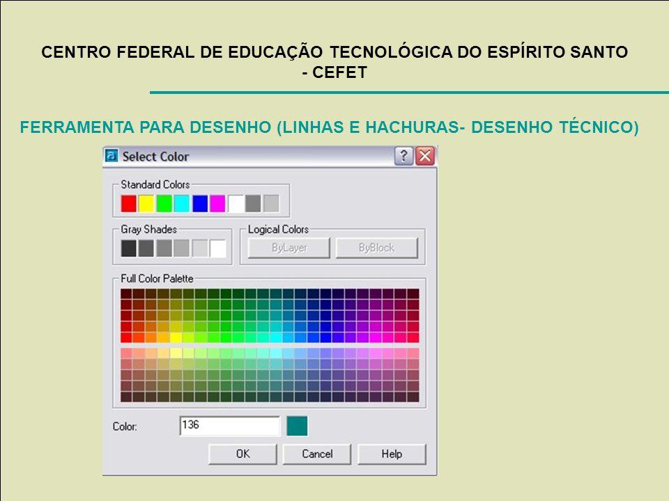 CENTRO FEDERAL DE EDUCAÇÃO TECNOLÓGICA DO ESPÍRITO SANTO - CEFET FERRAMENTA PARA DESENHO (LINHAS E HACHURAS- DESENHO TÉCNICO)
